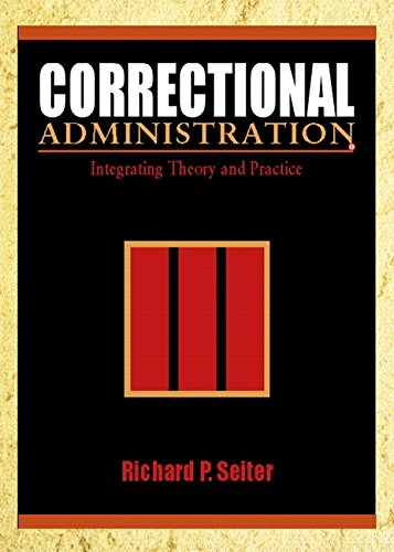 9780130871473: Correctional Administration: Integrating Theory and Practice
