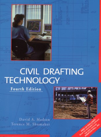 Civil Drafting Technology (With CD-ROM) (0130871559) by David A. Madsen; Terence M. Shumaker