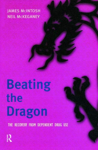 9780130871718: Beating the Dragon: The Recovery from Dependent Drug Use