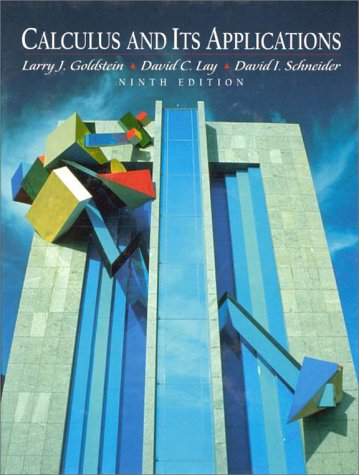 Calculus and Its Applications (9th Edition): Larry Joel Goldstein,