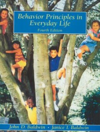 Behavior Principles in Everyday Life: John D. Baldwin/ Janice I. Baldwin