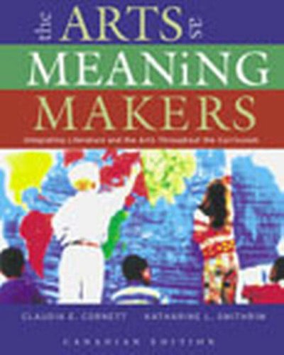 9780130873804: The Arts as Meaning Makers: Integrating Literature and the Arts Throughout the Curriculum