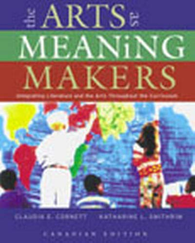 9780130873804: Arts as Meaning Makers: Integrating Literature and the Arts Throughout the Curriculum, The, Canadian Edition