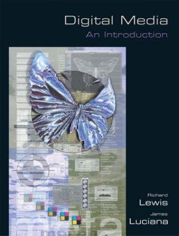 Digital Media: An Introduction: Richard L. Lewis,