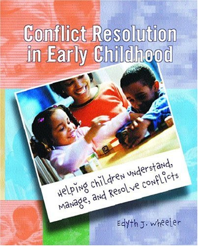 9780130874016: Conflict Resolution in Early Childhood: Helping Children Understand, Manage, and Resolve Conflicts