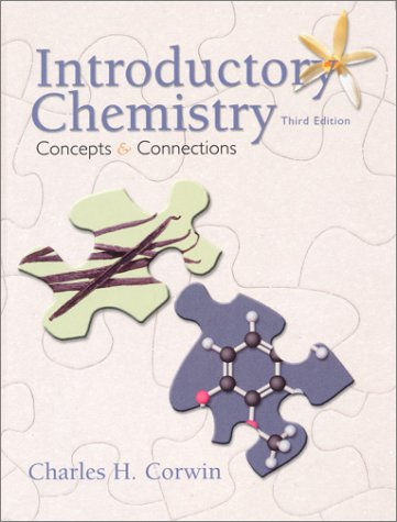 Introductory Chemistry: Concepts and Connections (3rd Edition): Charles H. Corwin