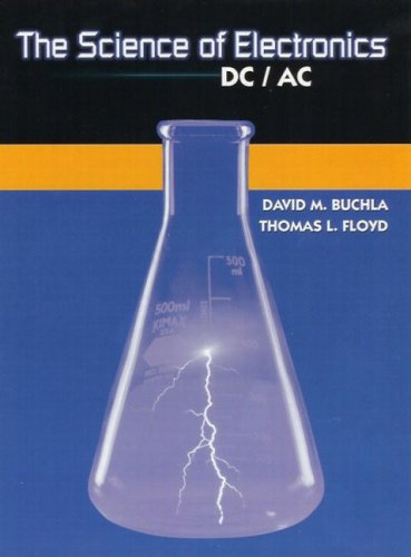 The Science of Electronics: DC/AC: Buchla, David M.;