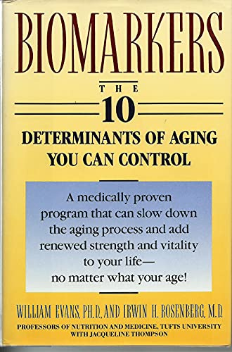 Biomarkers: The 10 Determinants of Aging You Can Control: Evans,William