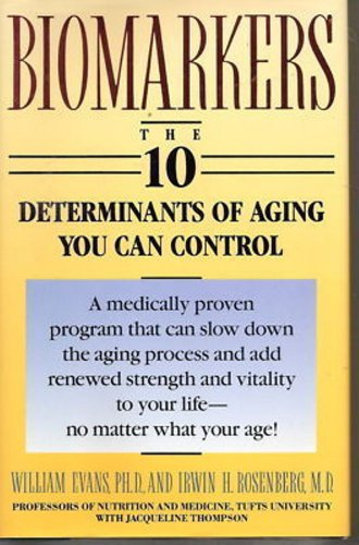 9780130875785: Biomarkers: The 10 Determinants of Aging You can Control