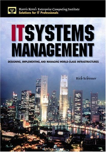9780130876782: IT Systems Management: Designing, Implementing, and Managing World-Class Infrastructures