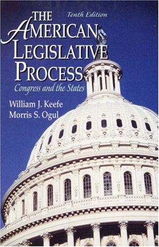 9780130877031: The American Legislative Process: Congress and the States (10th Edition)