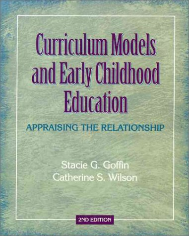 9780130878212: Curriculum Models and Early Childhood Education: Appraising the Relationship (2nd Edition)