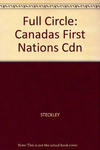 Full Circle Canada's First Nations: STECKLEY: John L. And CUMMINS: Bryan