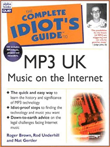 The Complete Idiot's Guide to MP3 UK: Music on the Internet: Roger Brown