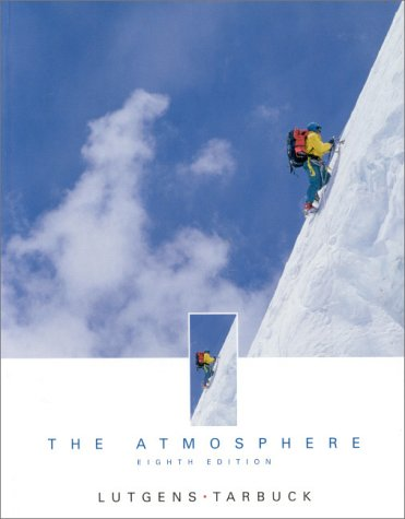 The Atmosphere: An Introduction to Meteorology (8th: Frederick K. Lutgens,