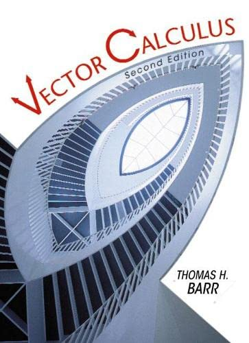 Vector Calculus (2nd Edition): Barr, Thomas H.