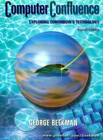 9780130882370: Computer Confluence: Exploring Tomorrow's Technology (4th Edition)