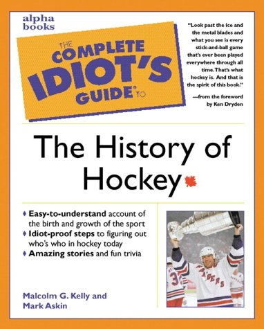 9780130882592: The Complete Idiot's Guide to the History of Hockey