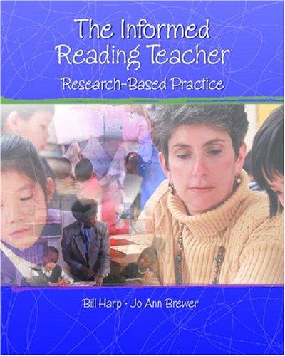 Informed Reading Teacher: Research-Based Practice, The: Harp, Bill; Brewer, Jo Ann