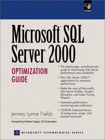 Microsoft SQL Server 2000 Optimization Guide: Fields, Jenney Lynne