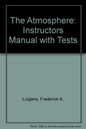 9780130885142: Instructor's Resource Manual with Tests for the Atmosphere, Eighth Edition Isbn 0130885142 9780130885142