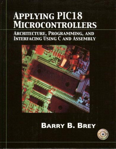 9780130885463: Applying Pic18 Microcontrollers: Architecture, Programming, and Interfacing Using C and Assembly