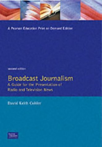 9780130886590: Broadcast Journalism: A Guide for the Presentation of Radio and Television News (2nd Edition)