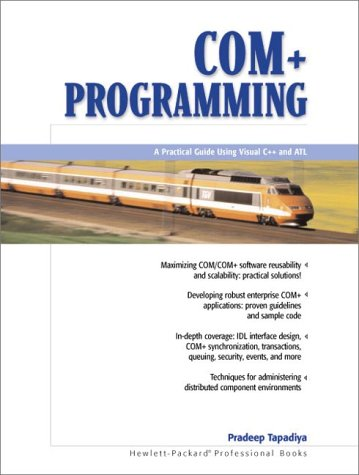 9780130886743: COM+ Programming: A Practical Guide Using Visual C++ and ATL