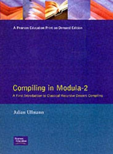 9780130887412: Compiling in Modula-2: A First Introduction to Classical Recursive Descent Compiling