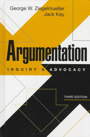9780130887740: Argumentation: Inquiry and Advocacy (3rd Edition)
