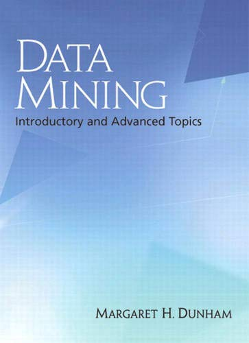 9780130888921: Data Mining: Introductory and Advanced Topics