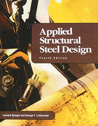 Applied Structural Steel Design (4th Edition): Spiegel, Leonard; Limbrunner, George F.