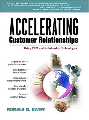 9780130889843: Accelerating Customer Relationships: Using CRM and Relationship Technologies