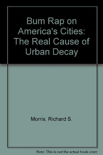 9780130892195: Bum Rap on America's Cities: The Real Cause of Urban Decay