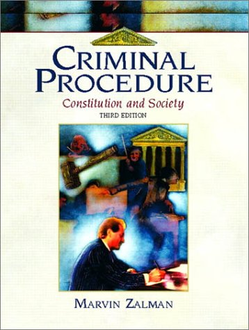 9780130892782: Criminal Procedure: Constitution and Society (3rd Edition)