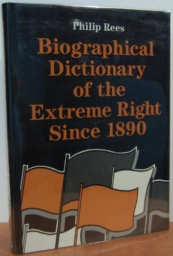 9780130893017: Biographical Dictionary of the Extreme Right Since 1890