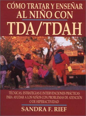 9780130893970: Como Tratar y Ensenar al Nino Con Tda/Tdah / How to Reach and Teach Add/Adhd Children (Spanish Edition)