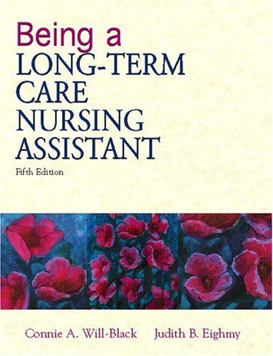 Being a Long-Term Care Nursing Assistant (5th: Connie Will-Black, Judith