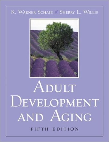Adult Development and Aging (5th Edition): Schaie, K. Warner;