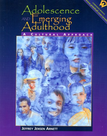 9780130894441: Adolescence and Emerging Adulthood: A Cultural Approach