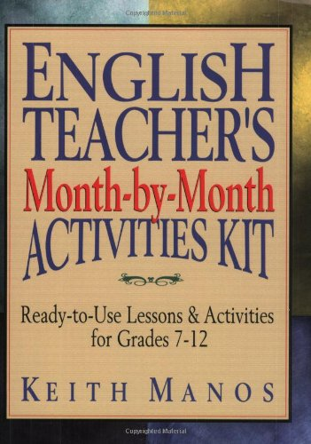 9780130894854: English Teacher's Month-by-Month Activities Kit: Ready-to-Use Lessons & Activities for Grades 7 - 12