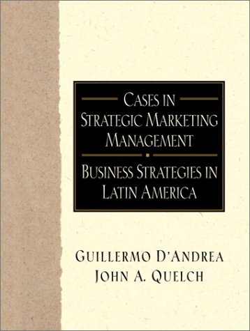9780130894908: Cases in Strategic Marketing Management: Business Strategies in Latin America