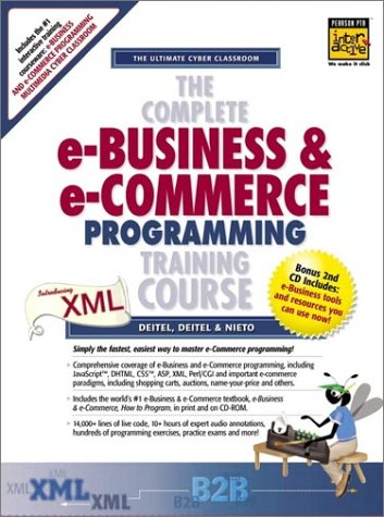9780130895493: The Complete e-Business and e-Commerce Programming Training Course (1st Edition)