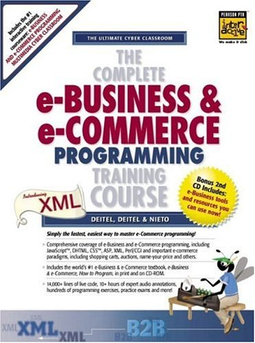 9780130895516: The Complete e-Business and e-Commerce Programming Training Course, Student Edition