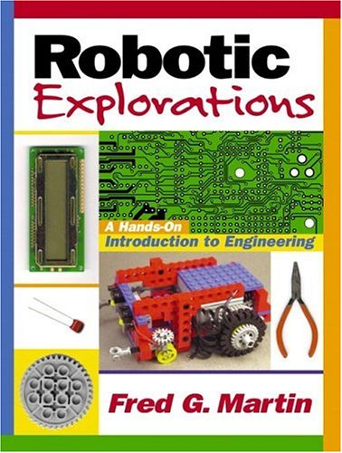 9780130895684: Robotic Explorations: A Hands-On Introduction to Engineering