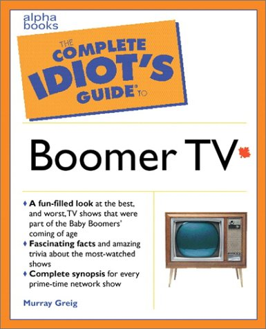 9780130897398: The Complete Idiot's Guide to Boomer TV