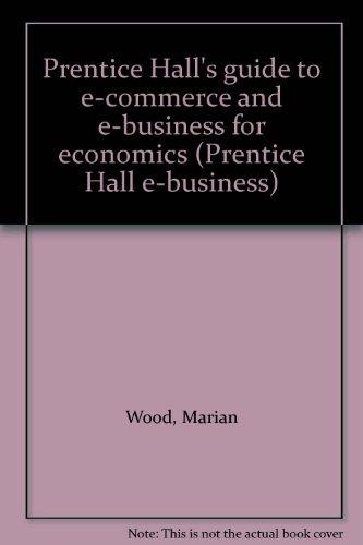 9780130897787: Prentice Hall's guide to e-commerce and e-business for economics (Prentice Hall e-business)