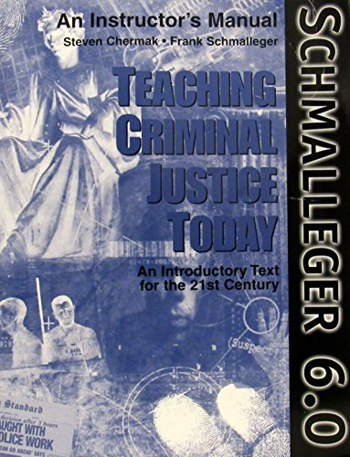 9780130897909: Teaching Criminal Justice Today: An Introductory Text for the 21st Century, Instructor's Manual