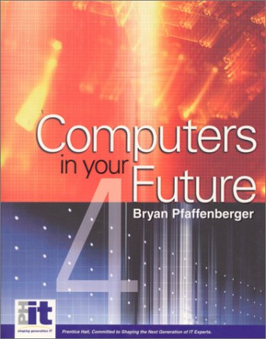 9780130898159: Computers in Your Future
