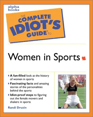 9780130899408: The Complete Idiot's Guide to Women in Sports